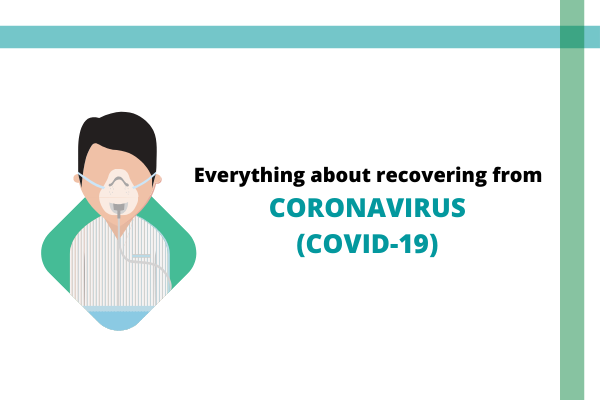 Everything about how to recover from Coronavirus COVID-19