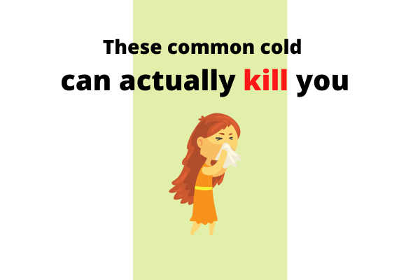 Sometimes common looking cold viruses can actually kill you.
