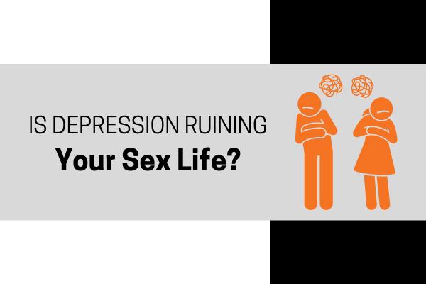 how depression ruins sex life