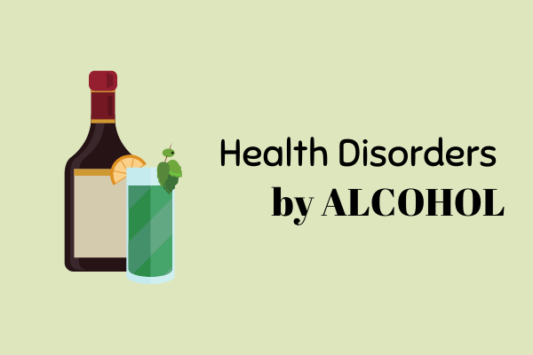 10 Health Disorders Due To Alcoholism