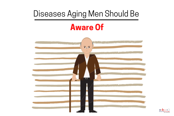 4 Diseases That Aging Men Need To Beware Of