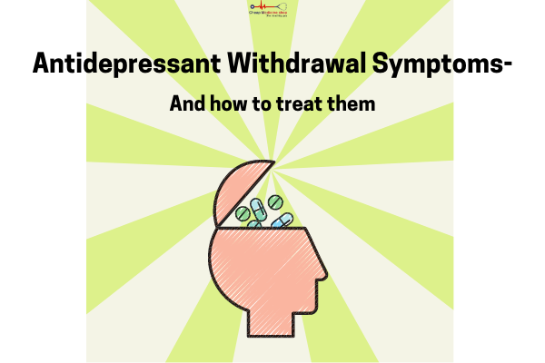 Antidepressants Withdrawal Symptoms And How To Deal With Them