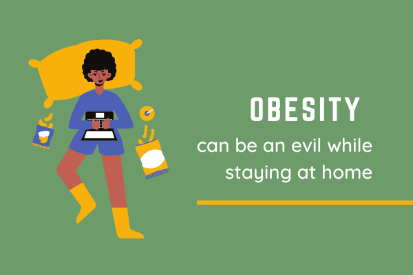 Beware Of Obesity While Working From Home