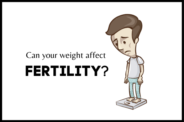 Know how infertility can be affected by your weight?