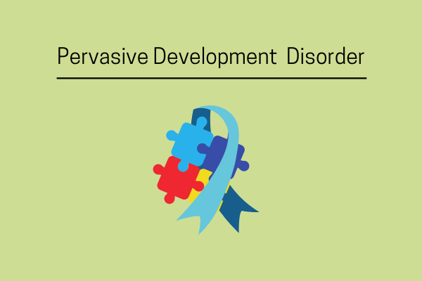 Have You Heard About Pervasive Developmental Disorder?