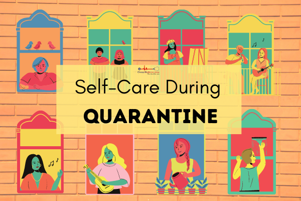 How Can You Practice Self-care During Self-quarantine?