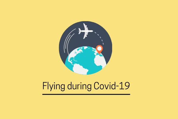 How To Fly During COVID-19 Pandemic?