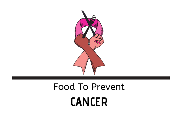 How To Prevent Cancer With Food?