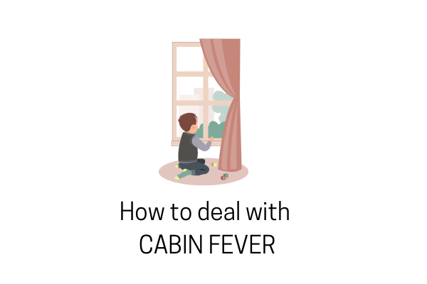 5 Ways To Outlive Cabin Fever