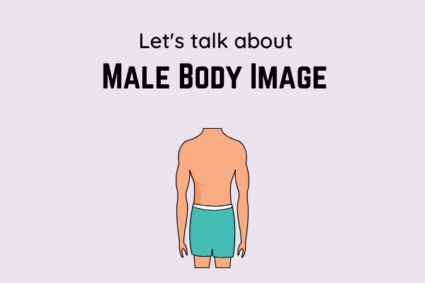 Let's Talk About Male Body Image