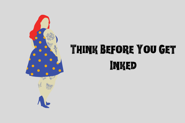 Tattoos: Think Before You Ink