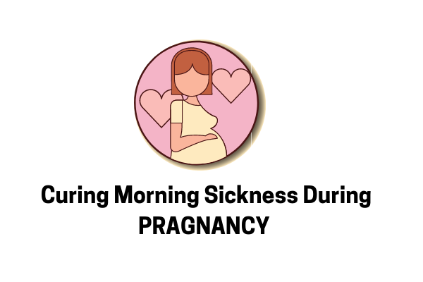 5 Cures To Morning Sickness During Pregnancy