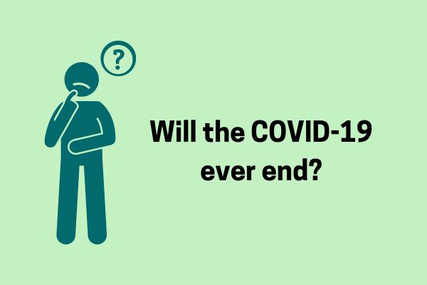 Will the Coronavirus Ever Go?