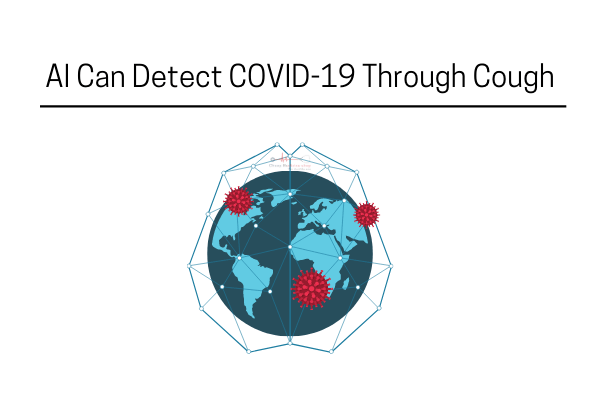 Coronavirus Updates: Now AI Can Recognize COVID-19 By The Sound Of Your Coughs
