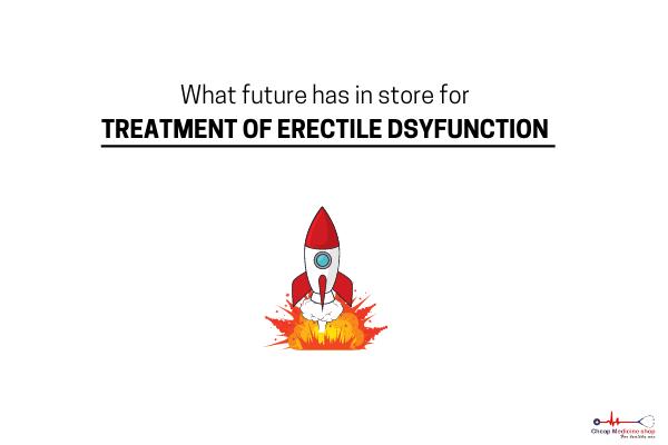 erectile dysfunction treatment in future