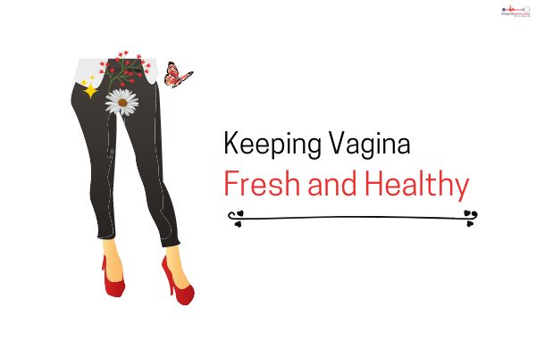 how to keep vagina fresh and healthy