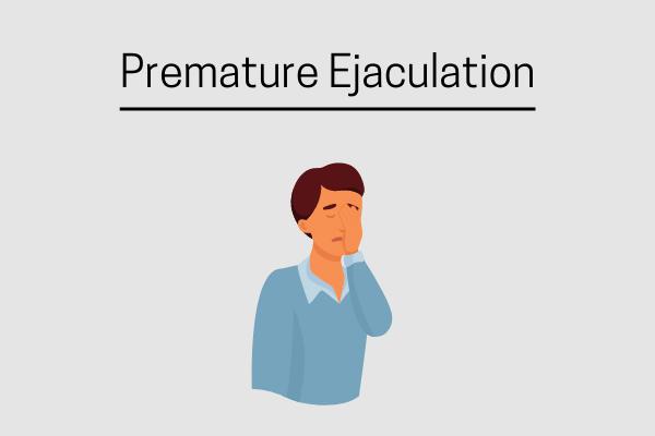 Premature Ejaculation: Symptoms, Causes & Treatment