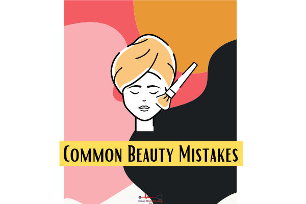 Common Beauty Mistakes